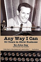 Any way I can : fifty years in show business