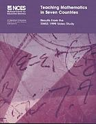 Teaching mathematics in seven countries : results from the TIMSS 1999 video study