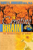 The creating brain : the neuroscience of genius