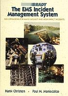 The EMS incident management system : EMS operations for mass casualty and high impact incidents