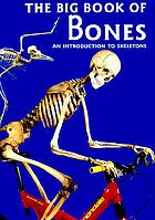 The big book of bones : an introduction to skeletons