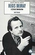 Regis Debray : a critical introduction
