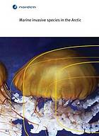 Marine invasive species in the Arctic.