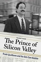 The Prince of Silicon Valley : Frank Quattrone and the dot-com bubble