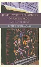 Jewish women prisoners of Ravensbrück : who were they? / CD-ROM, Names of all known jewish prisoners of Ravensbrück.