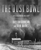 The Dust Bowl : an illustrated history