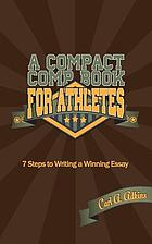 A Compact Book for Athletes 7 Steps to Writing a Winning Essay.