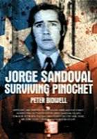 Jorge Sandoval, surviving Pinochet