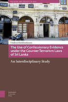 The use of confessionary evidence under the counter-terrorism laws of Sri Lanka : an interdisciplinary study