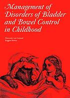 The management of disorders of bladder and bowel control in childhood