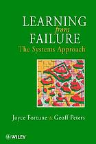 Learning from failure : the systems approach