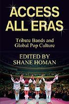 Access all eras : tribute bands and global pop culture