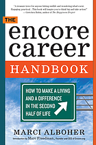 The encore career handbook : how to make a living and a difference in the second half of life