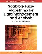 Scalable fuzzy algorithms for data management and analysis : methods and design