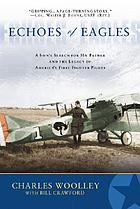 Echoes of eagles : a son's search for his father and the legacy of America's first fighter pilots