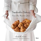 Sarabeth's bakery : from my hands to yours