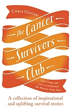 The cancer survivors club : a collection of inspirational and uplifting survival stories