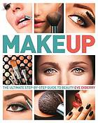 Make up : the ultimate step-by-step guide to beauty