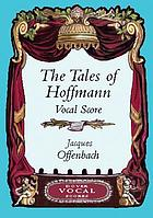 The tales of Hoffmann : a structurally revised edition of Choudens' 1907 vocal score, restoring the central acts to their original order