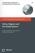 States, regions and the global system : Europe and Northern Asia-Pacific in globalised governance