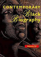 Contemporary Black biography. Volume 59 : profiles from the international Black community