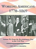 Working Americans, 1770-1869, Volume IX, From the Revolutionary War to the Civil War