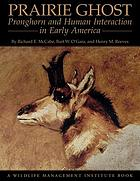Prairie ghost : pronghorn and human interaction in early America