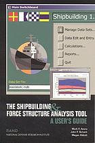 Shipbuilding & force structure analysis tool : a user's guide