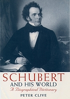 Schubert and his world : a biographical dictionary