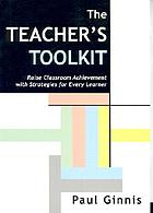 The teacher's toolkit : raise classroom achievement with strategies for every learner