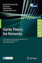 Game theory for networks : third International ICST Conference, GameNets 2012, Vancouver, BC, Canada, May 24-26, 2012, revised selected papers