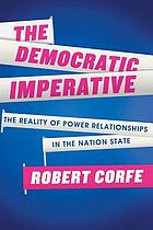 The democratic imperative : the reality of power relationships in the nation state