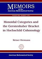 Monoidal categories and the Gerstenhaber bracket in Hochschild cohomology