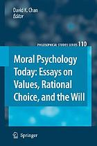 Moral psychology today : essays on values, rational choice, and the will