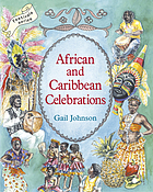 African and Caribbean festivals together : celebrating customs and traditions