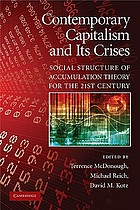 Contemporary capitalism and its crises : social structure of accumulation theory for the 21st century