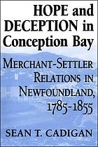 Hope and deception in Conception Bay : merchant-settler relations in Newfoundland, 1785-1855