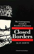 Closed borders : the contemporary assault on freedom of movement