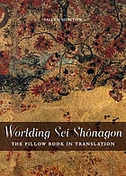 Worlding Sei Shônagon : the pillow book in translation