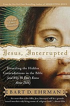 Jesus, interrupted : revealing the hidden contradictions in the Bible (and why we don't know about them)