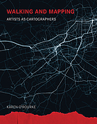 Walking and mapping : artists as cartographers