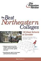 The best northeastern colleges : 135 great schools to consider