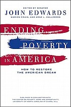 Ending poverty in America : how to restore the American dream