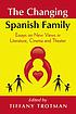 The changing Spanish family : essays on new views... by  Tiffany Gagliardi Trotman