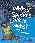 Why do spiders live in webs? : all about animal habitats