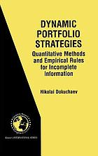 Dynamic portfolio strategies : quantitative methods and empirical rules for incomplete information