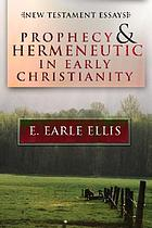 Prophecy and hermeneutic in early Christianity : New Testament essays