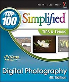 Digital photography : top 100 simplified tips & tricks