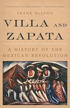 Villa and Zapata : a history of the Mexican Revolution