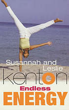 Endless energy : a workbook for dynamic health and personal power - for women on the move